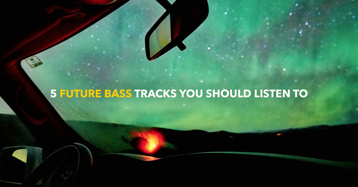5 Future Bass Tracks You Should Listen To