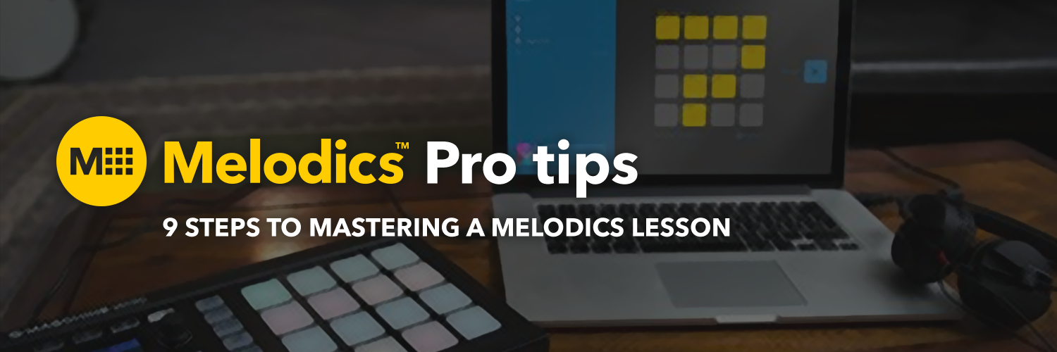 Pro Tips: 9 Steps To Mastering A Melodics Lesson