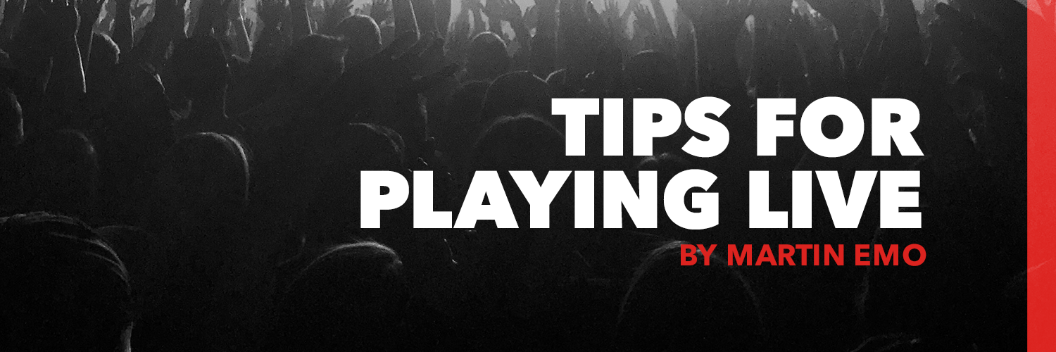 Tips for playing live