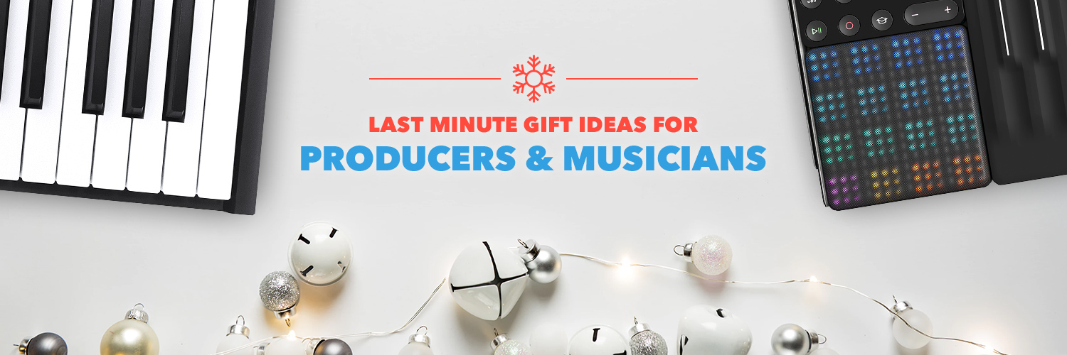 Last Minute Gift Ideas For Musicians and Music Producers