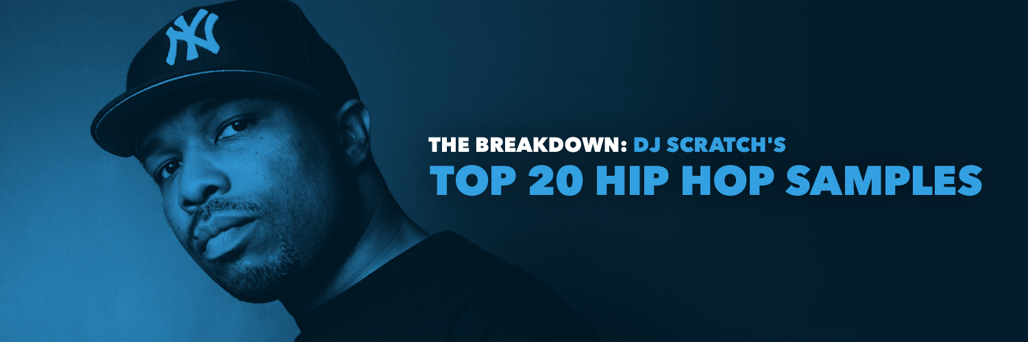 The Breakdown: DJ Scratch's 20 Best Samples and Beats