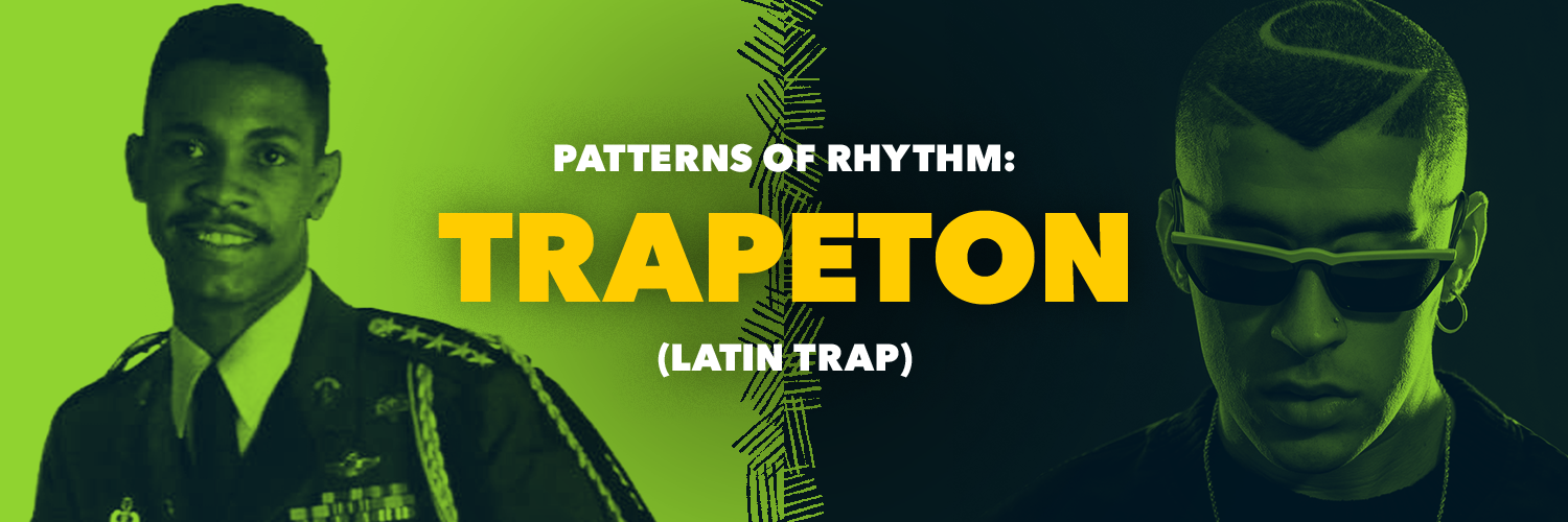 Patterns of Rhythm: Trapetón (Latin Trap)