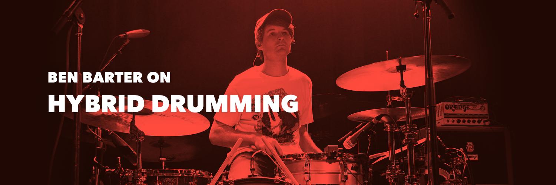 Ben Barter on Hybrid Drumming