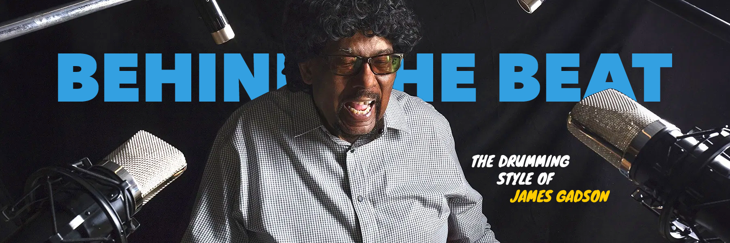 Behind The Beat – The Drumming Style Of James Gadson